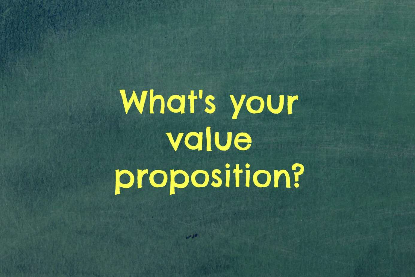 What is your value proposition as a freelance writer?