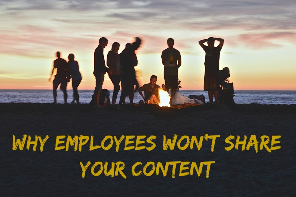 why employees won't share your content