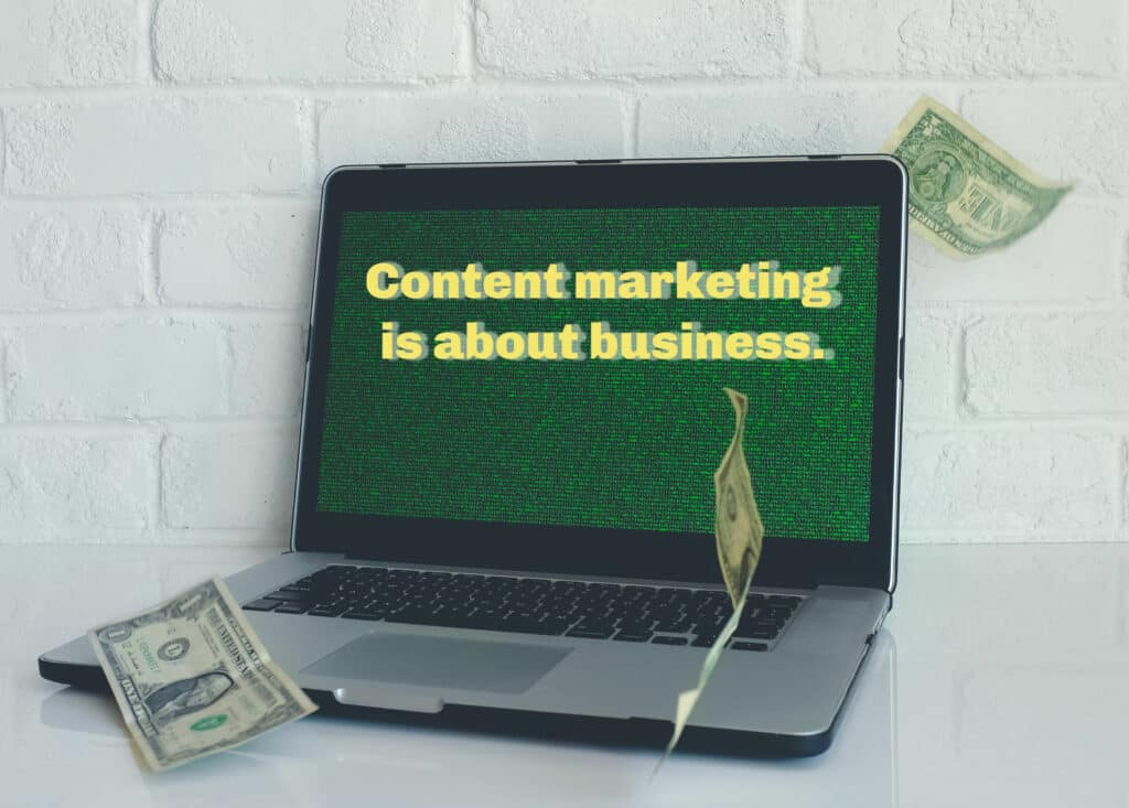 content marketing is about business