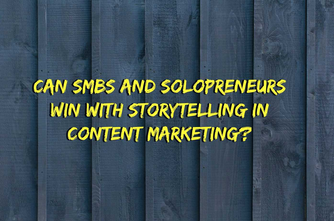 Do you have to be one of the big guys to use storytelling in content marketing?