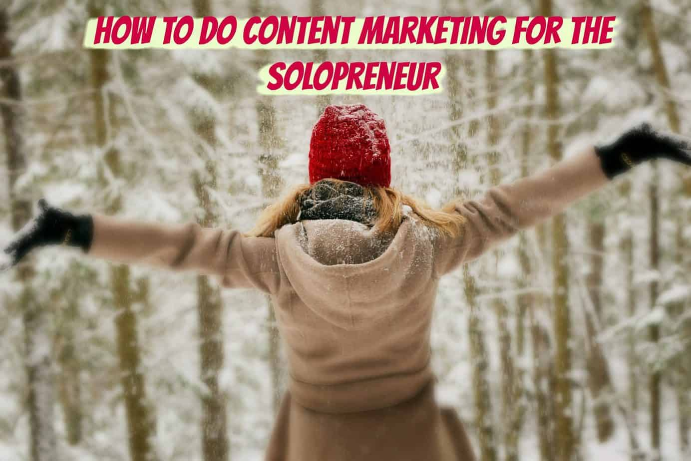 How to do content marketing for solopreneurs