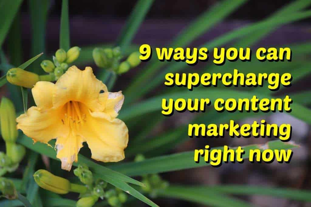 9 ways to improve your content marketing