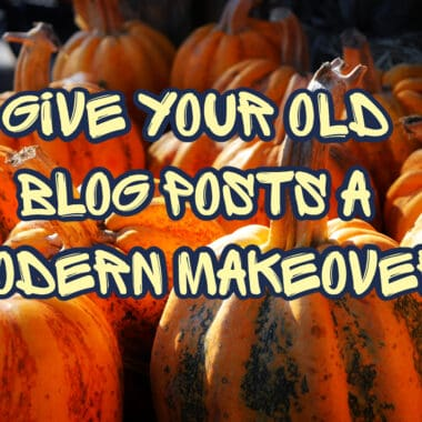 update your old blog posts